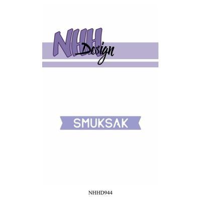 """NHH Design Dies """"Smuksak"""""""
